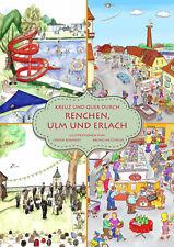 """Wimmelbuch, Wimmelkinderbuch, """"Kreuz und quer durch Renchen, Ulm und Erlach"""""""