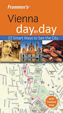 Frommer's Vienna Day by Day - 20 Smart ways to see the city