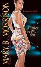 If I Can't Have You: I'd Rather Be with You 2 by Mary B. Morrison (2016,...