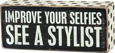 Primitives by Kathy Improve Your Selfies See A Stylist Wood Box Sign NEW P27192