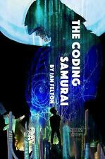 The Coding Samurai: The Way of the Computer Warrior (Paperback or Softback)
