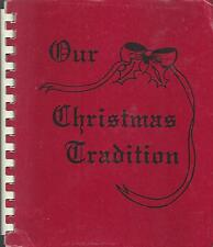 *OUR CHRISTMAS TRADITION COOK BOOK 1985 by DORIS L DRAPER *RECIPES *GIFT IDEAS