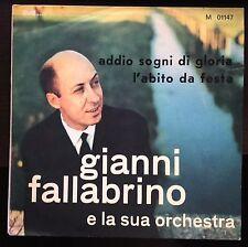 Gianni Fallabrino E La Sua Orchestra-Addio Sogni Di Gloria 45 giri 1962 VG+/NM