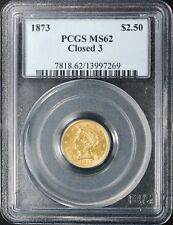 1873 CLOSED 3, $2 1/2 LIBERTY HEAD GOLD QUARTER EAGLE, PCGS MS62