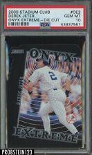 2000 Stadium Club ONYX Extreme Die Cut #OE2 Derek Jeter Yankees PSA 10 GEM MINT