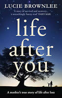 """AS NEW"" Brownlee, Lucie, Life After You, Paperback Book"