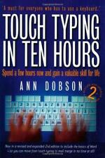 Touch Typing in Ten Hours: Spend a Few Hours and Gain a Valuable Skill for Life,