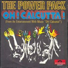 THE POWER PACK OH CALCUTTA ! 45T SP POLYDOR 2001.077 DISQUE NEUF / MINT