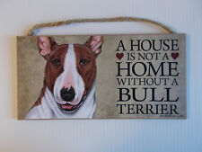 """Love and Laughter 5"""" x 10"""" A House Is Not A Home Without A Bull Terrier (Brown)"""
