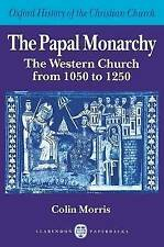 The Papal Monarchy: The Western Church from 1050 to 1250 (Oxford-ExLibrary