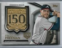2019 Topps Series 2 Baseball 150th Anniversary Medallion Freddie Freeman 113/150