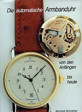 Die automatische Armbanduhr von den Anfängen bis heute B.Schmeltzer 1992 Werke +