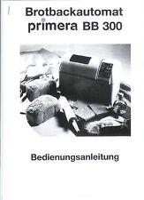 Bedienungsanleitung Brotbackautomat Primera BB 300 BB300