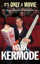 It's Only a Movie: Reel Life Adventures of a Film Obsessive by Mark Kermode (Pa…