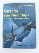 GUERRE 39/45   CORSAIRE DANS L'ANTARCTIQUE  W.R.D McLAUGHLIN  FAYARD 1961