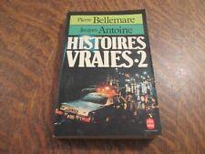 le livre de poche histoires vraies tome 2 - PIERRE BELLEMARE & JACQUES ANTOINE
