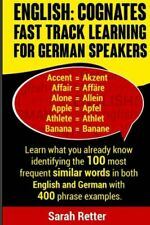 English: Cognates Fast Track Learning for German Speakers: Learn what you a...