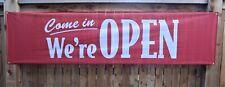 Come in We're Now Open Sign Outdoor Vinyl Mesh Huge 2 feet x 8 feet Opening Soon