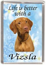 "Hungarian Vizsla Dog Fridge Magnet ""Life is better with a Vizsla"" by Starprint"