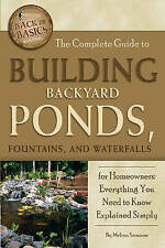USED (GD) The Complete Guide to Building Backyard Ponds, Fountains, and Waterfal