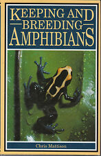 Keeping and Breeding Amphibians: Caecilians, Newts, Salamanders, Frogs and To...
