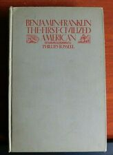Benjamin Franklin: The First Civilized American by Phillips Russell - 1929 HC