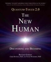 Quantum-Touch 2.0-The New Human : Discovering and Becoming, Paperback by Gord...
