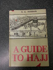 A GUIDE TO HAJJ by S.A.HUSSAIN ** 1984 KITAB BHAVAN H/B with D/W ** £3.25 UK P&P