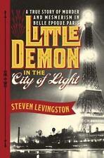 Little Demon in the City of Light: True Story of Murder   HARD COVER Livingston