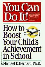 You Can Do It: How to Boost Your Child's Achievement in School Bernard, Michael