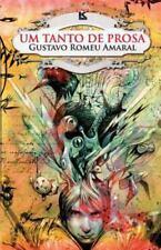 Um Tanto de Prosa by Gustavo Romeu Amaral (2012, Paperback)
