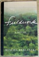 FIELDWORK - Mischa Berlinski  (First Edition, Hardcover)