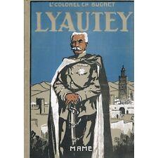 Le Maréchal LYAUTEY par Ch. BUGNET Tonkin Madagascar Oran Maroc Édit. Mame 1935