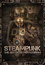 Steampunk: The Art of Retro-Futurism (Paperback or Softback)