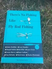 New listing 1st Edition There's No Fishing Like Fly Fishing By 10 Acknowledged Pros Rl