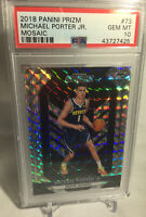 2018-19 Prizm Silver Mosaic ROOKIE #73 MICHAEL PORTER JR Nuggets PSA 10 GM MT RC