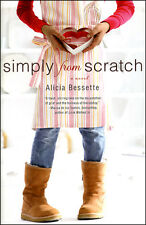 Simply from Scratch by Alicia Bessette (Book) **New**