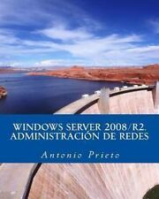 Windows Server 2008/R2. Administración de Redes by Antonio Prieto (2013,...