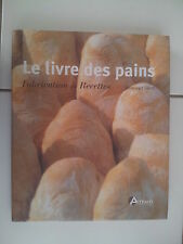 Piergiorgio Giorilli LE LIVRE DES PAINS fabrication et recettes 2004 TBE