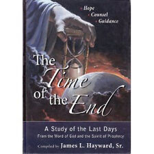 The Time of the End: Hope Counsel Guidance  James L. Hayward