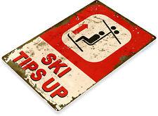 Ski Sign, Tips Up Rustic Snow Ski Slope Tin Sign, Skiing, Resort, Lodge C557