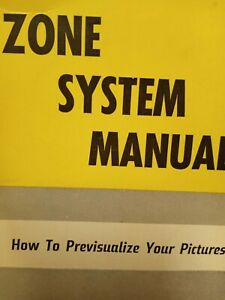 Zone System Manual by Minor White, 1963 edition (How To PreVisualize Pictures)