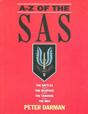 A-Z OF THE SAS MEN BATTLES WEAPONS TRAINING WW2 MALAYA FALKLANDS IRAQ HOSTAGE RE