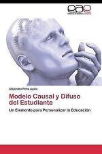 Modelo Causal y Difuso  del Estudiante: Un Elemento para Personalizar la Educaci