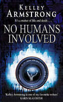No Humans Involved: Number 7 in series (Otherworld), Armstrong, Kelley, Very Goo