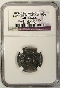 Germany 20 Pfennig Undated  NGC AU Details Kempten Eklund-797 Iron