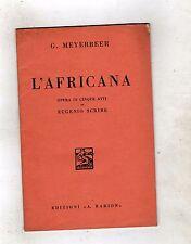l,africana - g.meyerbeer  -opera di guglielmo scribe - 1937