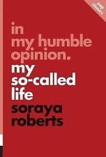 In My Humble Opinion: My So-Called Life: By Roberts, Soraya