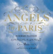 ANGELS OF PARIS BY ROSEMARY FLANNERY  AN ARCHITECTUAL TOUR HISTORY OF PARIS HARD