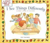 I See Things Differently: A First Look At Autism (a First Look At...Series): ...